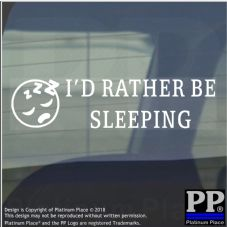 1 x I'd Rather be Sleeping -Car Window Sticker-Sign-Snooze,Bed,Sleep,Dream,Bedtime